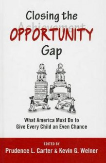 Closing the Opportunity Gap (Innbundet)