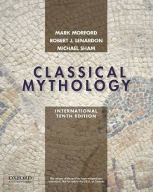 Classical Mythology, International Edition av Mark P. O. Morford, Robert J. Lenardon og Michael Sham (Heftet)