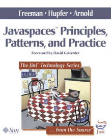 JavaSpaces Principles, Patterns, and Practice av Eric Freeman, Susanne Hupfer og Ken Arnold (Heftet)
