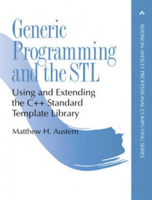Generic Programming and the STL av Matthew Austern (Innbundet)