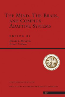 The Mind, the Brain, and Complex Adaptive Systems av Harold J. Morowitz (Heftet)