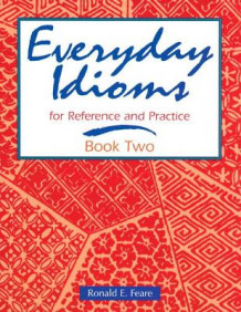 Everyday Idioms: For Reference and Practice Bk. 2 av Ronald E. Feare (Heftet)