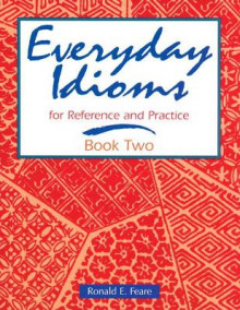 Everyday Idioms 2: For Reference and Practice av Ronald E. Feare (Heftet)