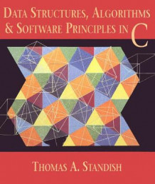 Data Structures, Algorithms and Software Principles in C av Thomas A. Standish (Heftet)