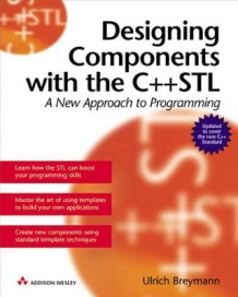 Designing Components with the C++ STL av Ulrich Breymann (Heftet)