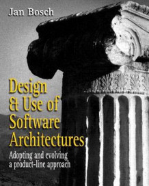Design and Use of Software Architectures av Jan Bosch (Heftet)