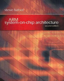 ARM System-on-Chip Architecture av Steve Furber (Heftet)