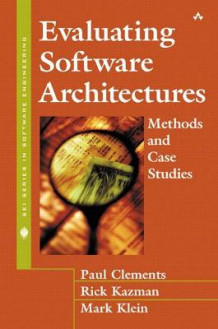 Evaluating Software Architectures av Paul Clements, Rick Kazman og Mark Klein (Innbundet)