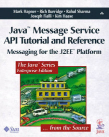 Java Message Service API Tutorial and Reference av Mark Hapner, Rich Burridge, Rahul Sharma, Joseph Fialli og Kim Haase (Heftet)