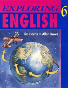 Exploring English, Level 6 av Tim Harris og Allan Rowe (Heftet)