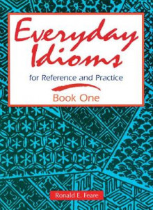 Everyday Idioms 1: For Reference and Practice av Ronald E. Feare (Heftet)