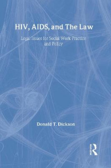 HIV, AIDS and the Law av Donald T. Dickson (Innbundet)