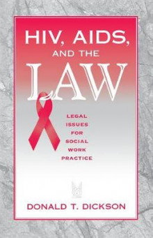 HIV, AIDS and the Law av Donald T. Dickson (Heftet)