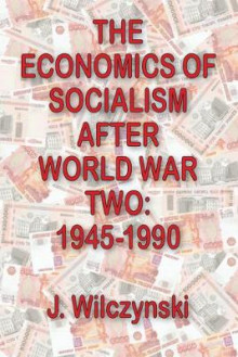 The Economics of Socialism After World War Two av J. Wilczynski (Heftet)