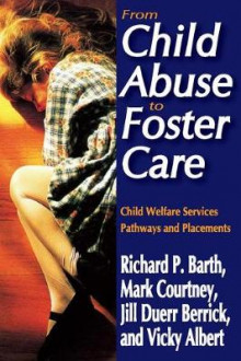 From Child Abuse to Foster Care av Richard P. Barth, Mark E. Courtney, Jill Duerr Berrick og Vicky N. Albert (Heftet)