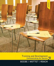 Training & Development av Steven A. Beebe, Timothy P. Mottet og K. David Roach (Heftet)