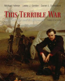 This Terrible War av Michael Fellman, Lesley J. Gordon og Daniel E. Sutherland (Heftet)