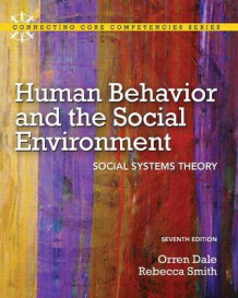 Human Behavior and the Social Environment av Orren Dale og Rebecca Smith (Heftet)