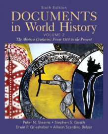 Documents in World History, Volume 2 av Peter N. Stearns, Stephen S. Gosch, Erwin P. Grieshaber og Allison Scardino Belzer (Heftet)