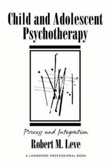 Child and Adolescent Psychotherapy av Robert M. Leve (Heftet)