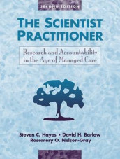 The Scientist Practitioner av David H. Barlow, Steven C. Hayes og Rosemery O. Nelson-Gray (Heftet)