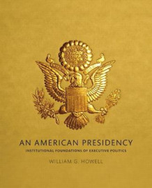 An American Presidency av William G. Howell (Heftet)