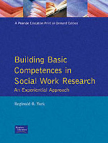 Building Basic Competencies in Social Work Research av Reginald O. York (Heftet)