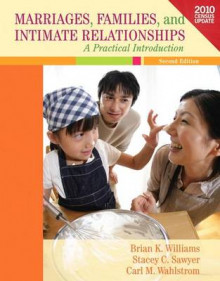 Marriages, Families, and Intimate Relationships av Brian K Williams, Stacey C Sawyer og Carl M Wahlstrom (Perm)