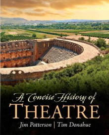 A Concise History of Theatre av Jim A. Patterson, Tim Donohue, Kenneth M. Cameron, Patti P. Gillespie og Jim Hunter (Heftet)