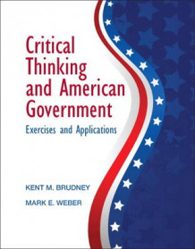 Critical Thinking and American Government av Mark Weber og Kent M. Brudney (Heftet)
