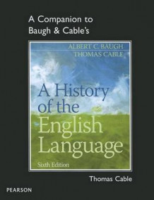 A Companion to Baugh & Cable's a History of the English Language av Thomas Cable og Albert C. Baugh (Heftet)