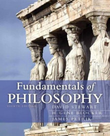 Fundamentals of Philosophy av David Stewart, H. Gene Blocker og James Petrik (Heftet)