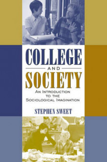 College and Society av Stephen Sweet (Heftet)