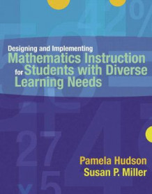 Designing and Implementing Mathematics Instruction for Students with Diverse Learning Needs av Pamela Hudson og Susan Peterson Miller (Heftet)