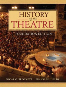 History of the Theatre av Oscar Gross Brockett og Franklin J. Hildy (Heftet)