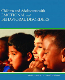 Children and Adolescents with Emotional and Behavioral Disorders av Vance L. Austin og Daniel T. Sciarra (Innbundet)