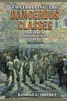 Controlling the Dangerous Classes av Randall G. Shelden (Heftet)