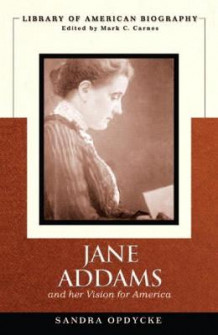 Jane Addams and Her Vision of America (Library of American Biography) av Sandra Opdycke (Heftet)