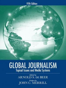 Global Journalism av Arnold S. de Beer og John C. Merrill (Heftet)