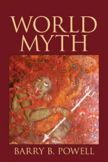 World Myth av Barry B. Powell (Heftet)