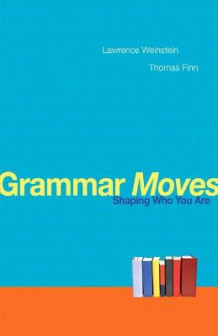 Grammar Moves av Lawrence Weinstein og Thomas Finn (Heftet)