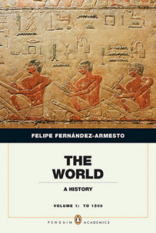 The World, Volume 1 av William P Reynolds Professor of History Felipe Fernandez-Armesto (Heftet)
