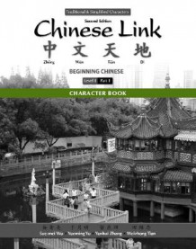 Character Book for Chinese Link: Level 1/Part 1 av Sue-Mei Wu, Yueming Yu, Yanhui Zhang og Weizhong Tian (Heftet)
