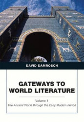 Gateways to World Literature the Ancient World Through the Early Modern Period, Volume 1 av David Damrosch (Heftet)