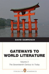 Gateways to World Literature The Seventeenth Century to Today Volume 2 av David Damrosch (Heftet)