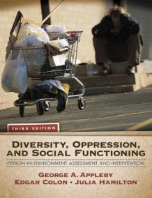 Diversity, Oppression, and Social Functioning av George Alan Appleby, Edgar Colon og Julia Hamilton (Heftet)