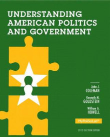 Understanding American Politics and Government, 2012 Election Edition av John J Coleman, Professor Kenneth M Goldstein og Professor in American Politics William G Howell (Perm)