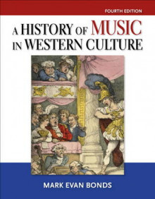 History of Music in Western Culture av Mark Evan Bonds (Heftet)
