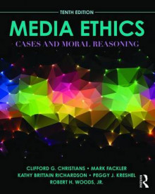 Media Ethics av Clifford G. Christians, Mark Fackler, Kathy Brittain Richardson, Peggy J. Kreshel og Robert H. Woods (Heftet)