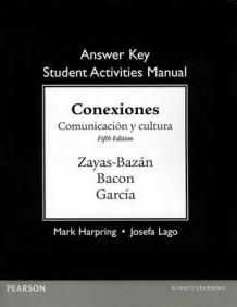Answer Key for the Student Activities Manual for Conexiones av Eduardo Zayas-Bazan, Susan M. Bacon og Dulce M. Garcia (Heftet)